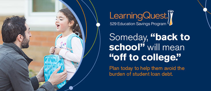 "LQ Back to School Banner - Someday, ""back to school"" will mean ""off to college."" Plan today to help them avoid the burden of student loan debt"